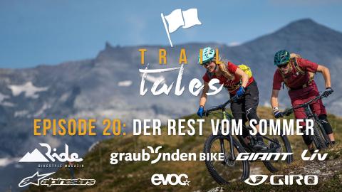 Trail Tales Episode 20: Der Rest vom Sommer