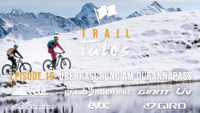 Trail Tales Episode 19: Überraschung am Durannapass